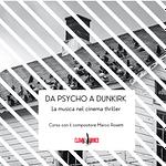 Da Psycho a Dunkirk: musica nel thriller