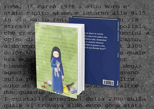 Foto del romanzo Luce, scritto da Gianluca Di Matola e Bettina Bartalesi
