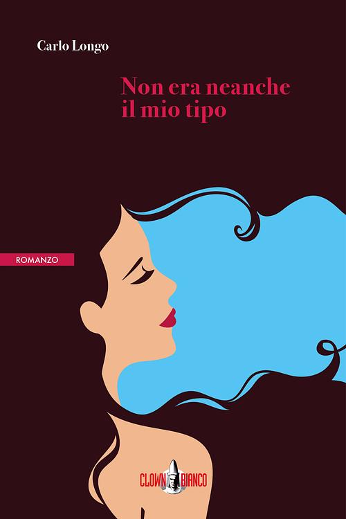 Copertina romanzo Non era neanche il mio tipo, di Carlo Longo